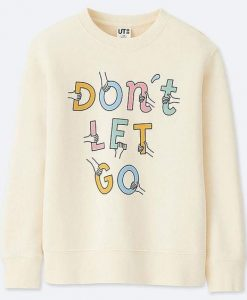 Don't Let Go Sweatshirt ZNF08