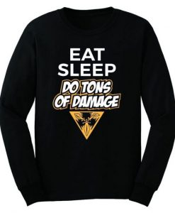 EAT SLEEP DO TONS OF DAMAGE SWEATSHERT ZNF08