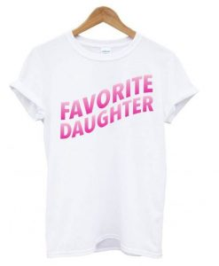 Favorite Daughter White t shirt ZNF08