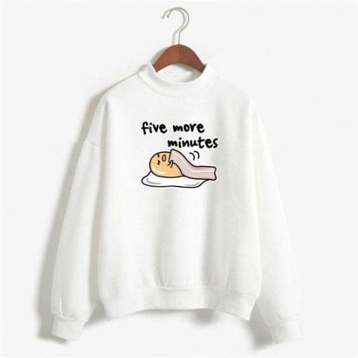 Five More Minutes Sweatshirt ZNF08