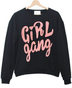Girl Gang Sweatshirt ZNF08
