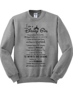 I Am A Disney Girl Sweatshirt ZNF08