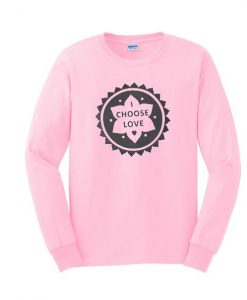 I Choose Love Sweatshirt ZNF08