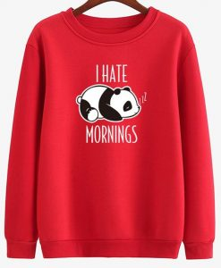 I HATE MORNINGS SWEATSHIRT ZNF08I HATE MORNINGS SWEATSHIRT ZNF08