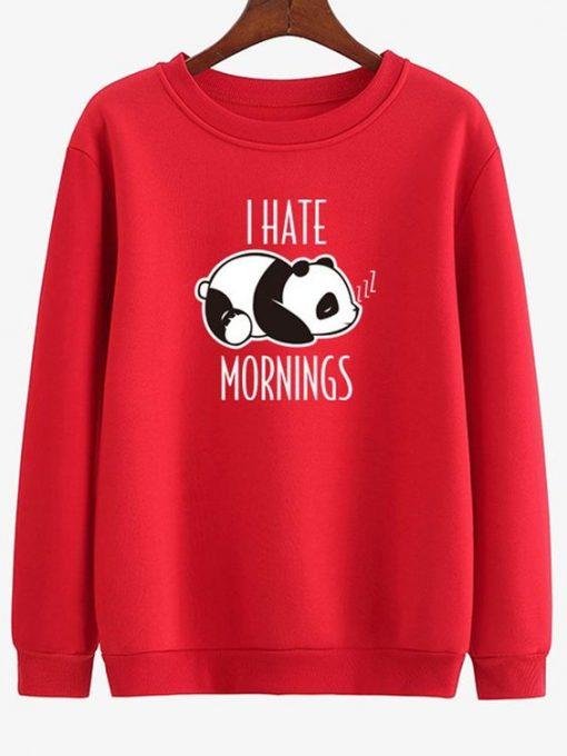 I HATE MORNINGS SWEATSHIRT ZNF08