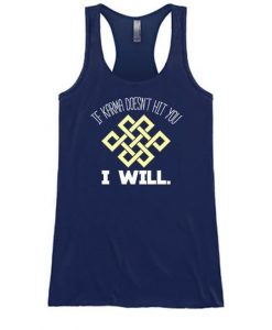 If Karma Doesn't Hit You TANK TOP ZNF08