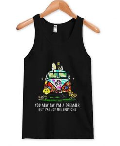 You May Say I'm A Dreamer Tank Top ZNF08