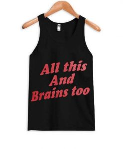 All This And Brains Too Tank top ZNF08