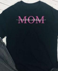 Custom Mom Shirt ZNF08