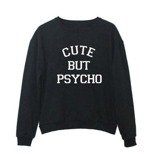 Cute But Psycho Sweatshirt ZNF08
