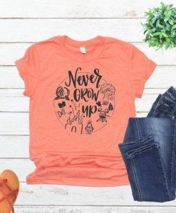 Never Grow Up T-Shirt ZNF08