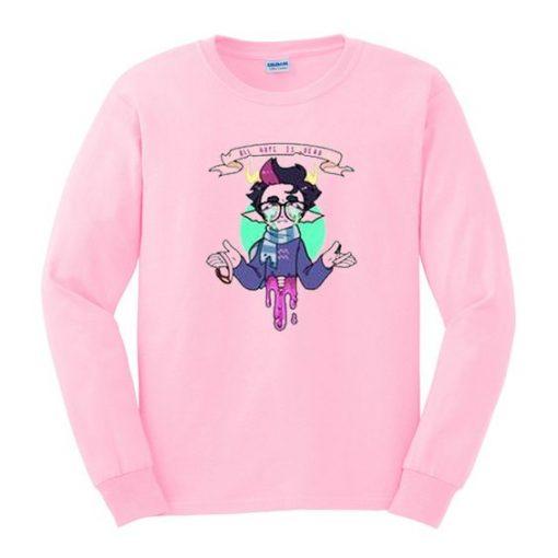 all hope is dead sweatshirt ZNF08