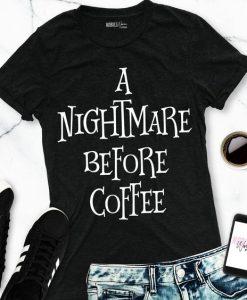 A NIGHTMARE BEFORE COFFEE Halloween Shirt ZNF08