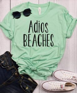 Adios Beaches t shirt ZNF08