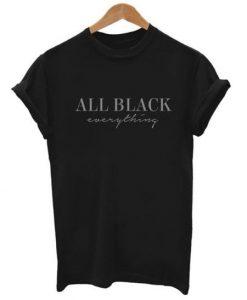 All Black Everything Shirt ZNF08