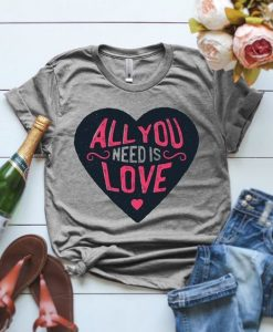 All You Need Is Love Tshirt ZNF08