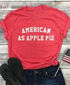 American As Apple Pie TSHIRT ZNF08