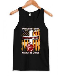 American By Birth Christian By Faith Welder By Choice Tank Top NF08