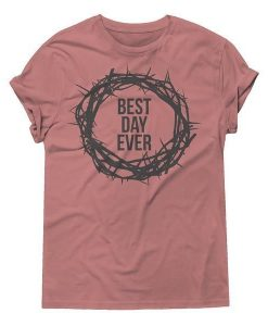 Best Day Ever SHIRT ZNF08