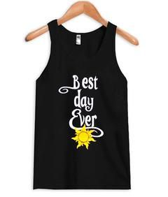 Best day ever tank top ZNF08