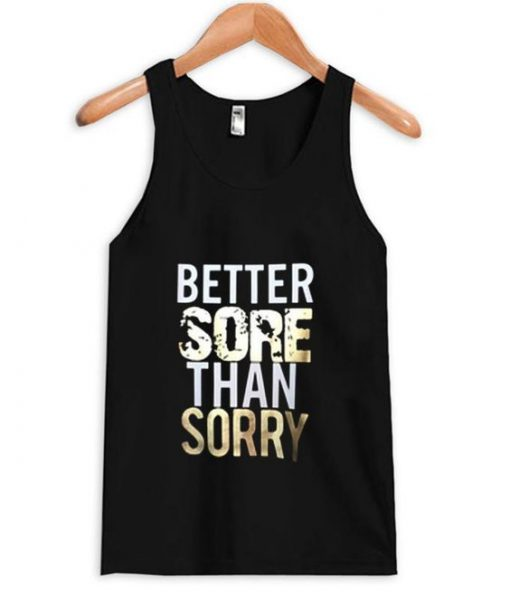 Better sore than Sorry Tanktop ZNF08