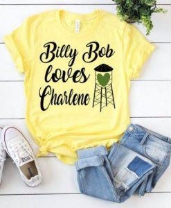 Billy Bob Loves Charlene T-shirt ZNF08
