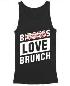 Bitches Love Brunch Tank Top ZNF08