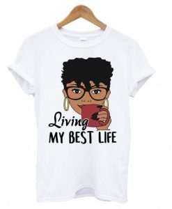 Black Queen living my best life T-shirt ZNF08