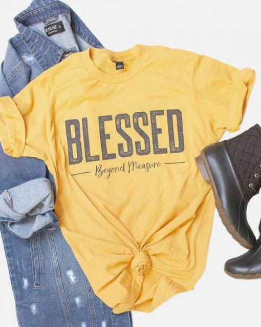 Blessed Beyond Measure T-shirt ZNF08