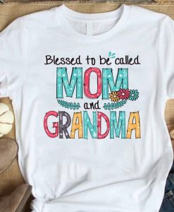 Blessed To Be Called Mom And Grandma TSHIRT ZNF08