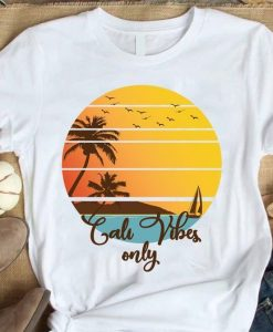 Cali Vibes Only T-Shirt ZNF08