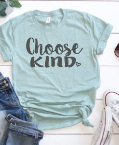 Choose kind shirt ZNF08