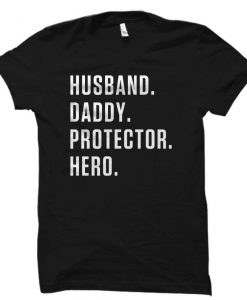 Dad Hero Husband Shirt Daddy Shirt Protector Tshirt