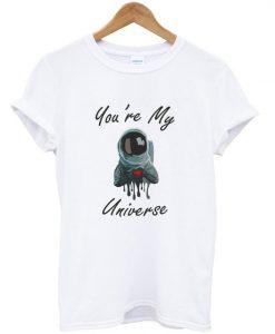 astronaut you're my universe t-shirt ZNF08