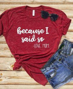 because I said so shirt NZF08