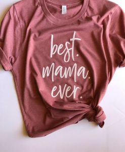 best mama ever TSHIRT ZNF08