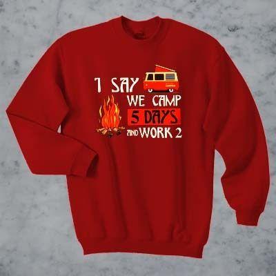 1 say we camp Sweatshirt ZNF08