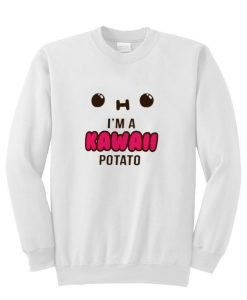 About i'm kawaii potato sweatshirt ZNF08