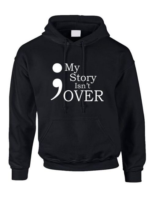 Adult Hoodie My Story Isn't Over Semicolon Hooded ZNF08