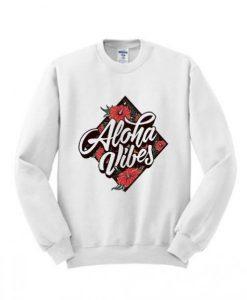 Aloha Vibes Sweatshirt ZNF08