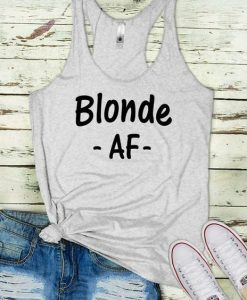 Blonde AF Tank Funny Womens Summer Casual Tank Top ZNF08
