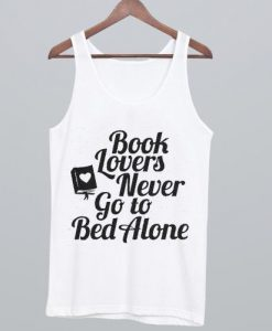 Book Lovers Never Go to Bed Alone Tank Top ZNF08