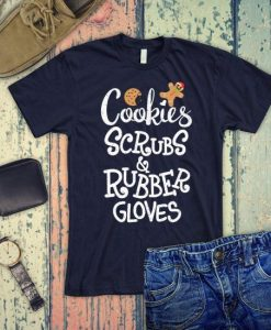 Cookies Scrubs and Rubber Gloves nurse Christmas shirt ZNF08