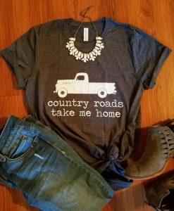 Country Roads Take Me Home shirt farm truck shirt ZNF08
