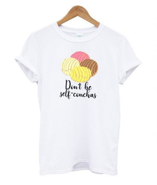 Don't be self conchas T shirt ZNF08