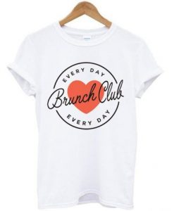 Everyday Brunch Club T Shirt ZNF08