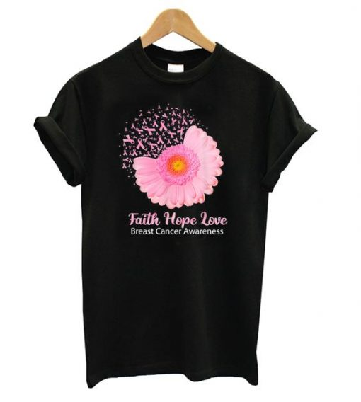 Faith Hope Love Breast Cancer Awareness Flower Pink T shirt ZNF08