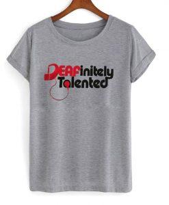 deafinitely talented t-shirt ZNF08