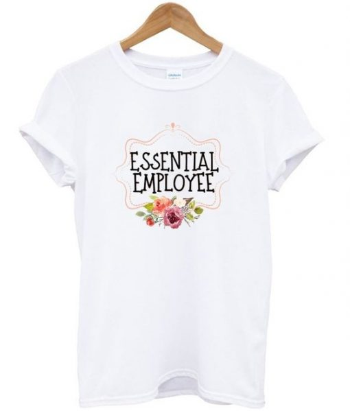 essential employee t-shirt ZNF08