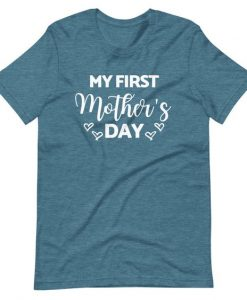 First Mother's Day Shirt ZNF08